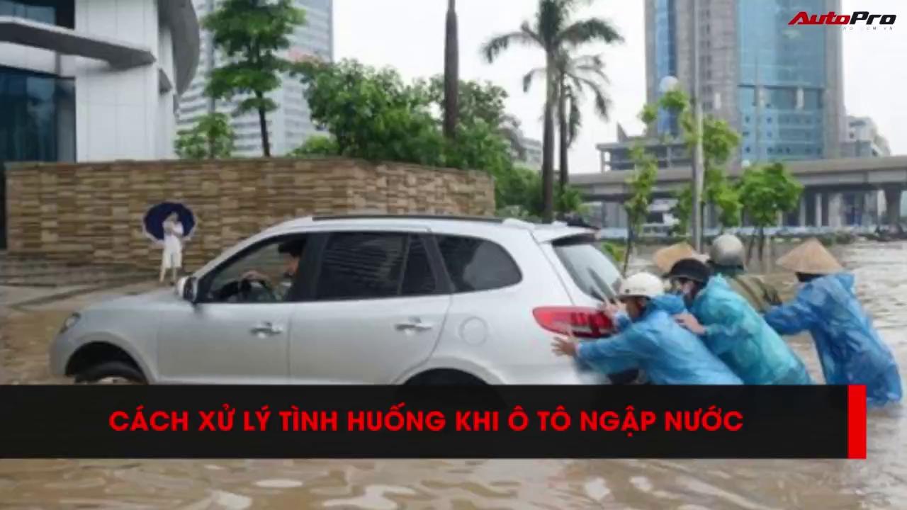 Xử lý tình huống khi ô tô bị ngập nước