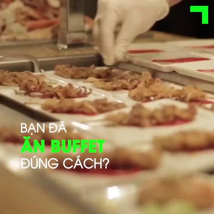 Bạn đã ăn buffet đúng cách?