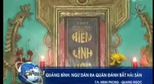 Qung B&#236;nh: Ng d&#226;n cu an v&#224; ra qu&#226;n &#225;nh bt hi sn