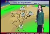 Bản tin thời tiết 19h45 - 17/12/2014