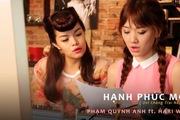 """""""Hạnh phúc mới"""" - Phạm Quỳnh Anh ft. Hari Won"""
