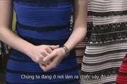 Video bật mí màu sắc thật của chiếc váy gây tranh cãi trên toàn thế giới