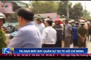 VTV: Hiện trường vụ rơi trực thăng UH-1 tại TP HCM