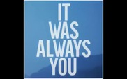 """It Was Always You"" - Maroon 5"