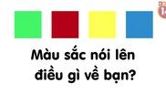 Trắc nghiệm vui: Màu sắc nói lên điều gì về bạn?