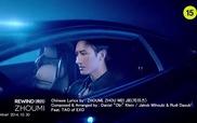 """""""Rewind"""" (bản tiếng Trung) MV - Zhoumi ft. Tao (EXO)"""