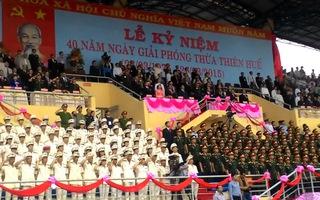 Lễ kỷ niệm 40 năm giải phóng tỉnh Thừa Thiên Huế