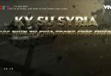 VTV đặc biệt: Ký sự Syria - Góc nhìn từ phía trong cuộc chiến