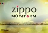 Phim truyện: Zippo, Mù tạt và em - Tập 35