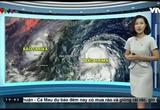 Bản tin thời tiết 19h45 - 21/10/2016