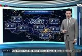 Bản tin thời tiết 19h45 - 06/12/2016