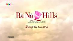 Khu nghỉ dưỡng Bà Nà Hills - Đường lên tiên cảnh