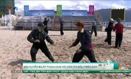 ABG 2016: Đội tuyển Silat thích ứng với việc thi đấu trên cát
