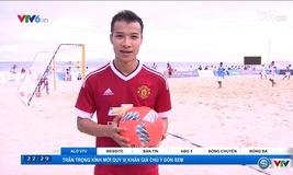 Trải nghiệm môn bóng đá bãi biển cùng phóng viên VTV