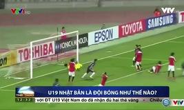 Nhận diện U19 Nhật Bản, đối thủ của U19 Việt Nam tại bán kết