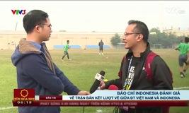 Báo chí Indonesia đánh giá về trận bán kết lượt về giữa ĐT Việt Nam và ĐT Indonesia