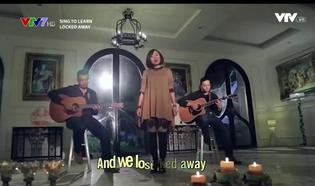 Sing to learn - Học tiếng Anh qua bài hát: Locked Way