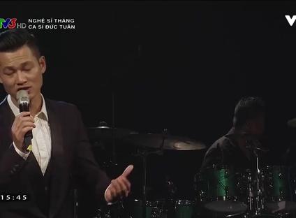 Nghệ sĩ tháng: Ca sĩ Đức Tuấn