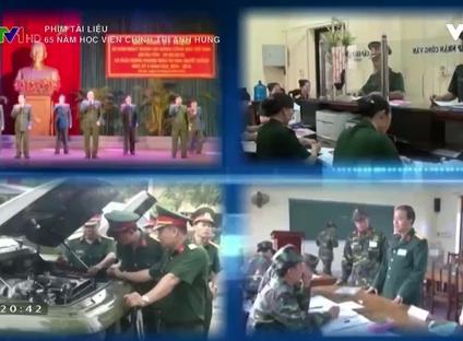 Phim tài liệu: 65 năm Học viện chính trị anh hùng