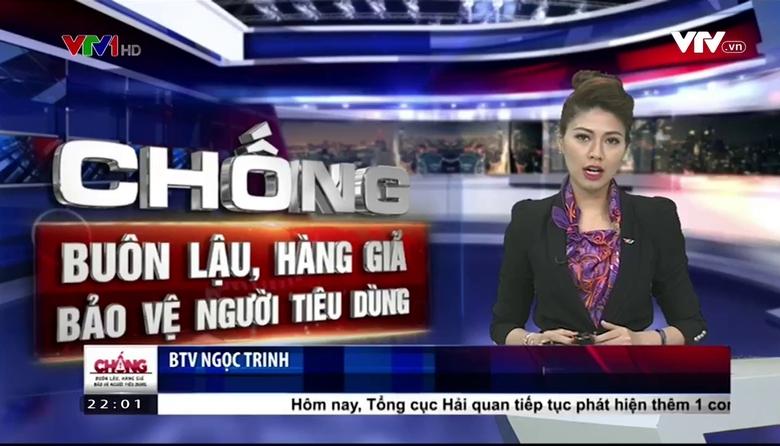 Chống buôn lậu, hàng giả - bảo vệ người tiêu dùng - 22/02/2017
