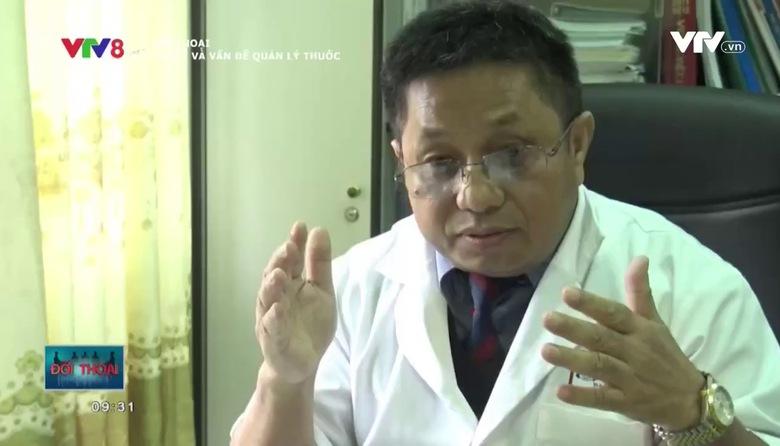 Đối thoại: Thuốc và vấn đề quản lý thuốc
