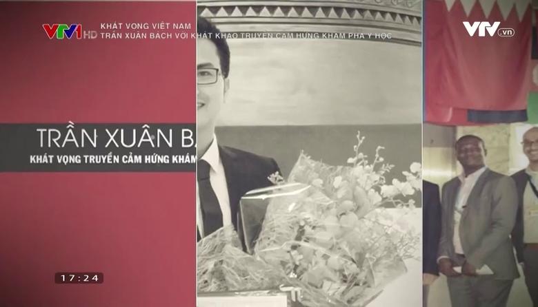 Khát vọng Việt Nam: Trần Xuân Bách với khát khao truyền cảm hứng khám phá y học