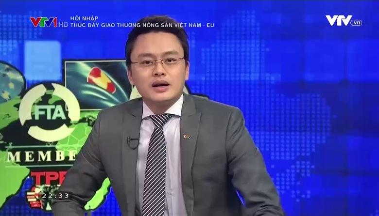 Hội nhập: húc đẩy giao thương nông sản giữa Việt Nam và EU