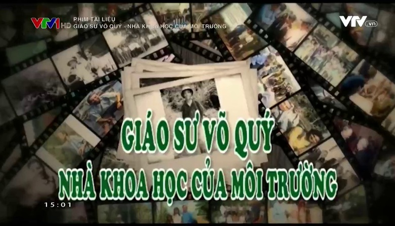 Phim tài liệu: Giáo sư Võ Quý - nhà khoa học của môi trường