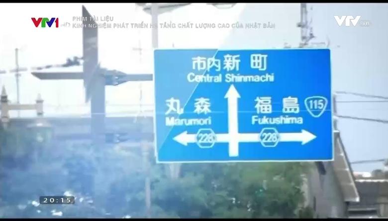 Phim tài liệu: Kinh nghiệm phát triển hạ tầng chất lượng cao của Nhật Bản