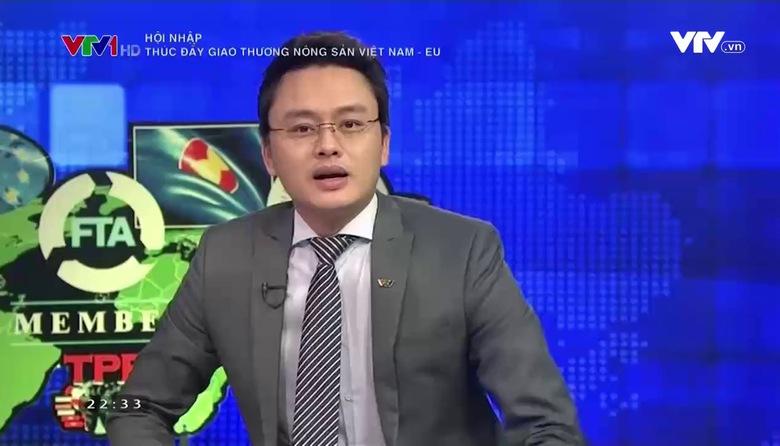 Hội nhập: Thời cơ giao thương nông sản giữa Việt Nam và EU