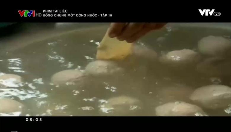 Phim tài liệu: Uống chung một dòng nước - Tập 10