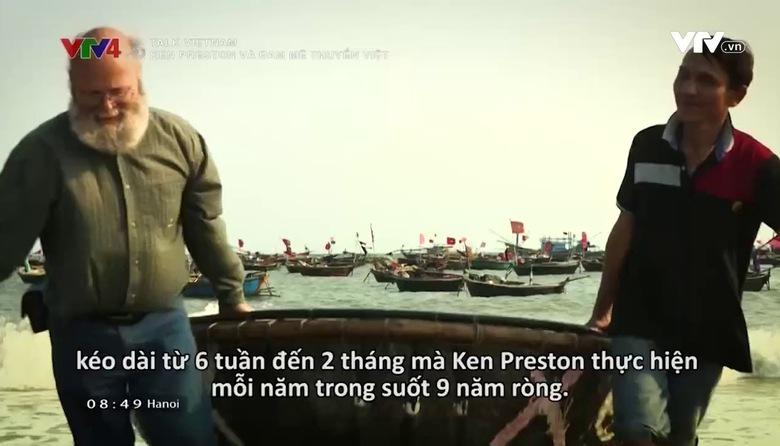 Talk Vietnam: Ken Preston và đam mê thuyền Việt