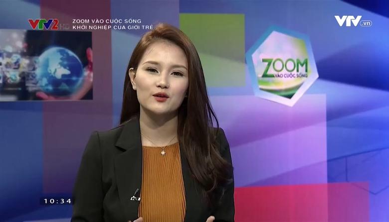 Zoom vào cuộc sống: Khởi nghiệp của giới trẻ